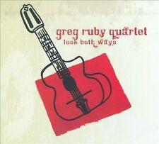 Look Both Ways; Greg Ruby Quartet 2010 CD, Hot Jazz, Pearl Django, Greg Ruby Mus