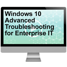 Windows 10 Advanced Troubleshooting for Enterprise IT Video Training