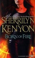 Born of Fire (The League, Book 2) by Sherrilyn Kenyon