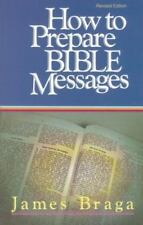 How to Prepare Bible Messages (TP) Braga, James