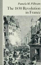 French Revolution of 1830 by Pamela Pilbeam (1991, Paperback)