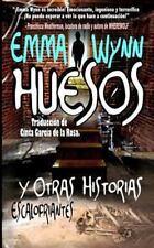 HUESOS y Otras Historias Escalofriantes by Emma Wynn (2013, Paperback)