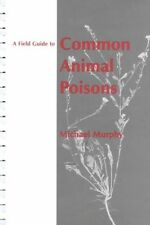 A Field Guide to Common Animal Poisons-ExLibrary