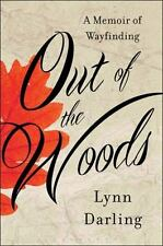 Out of the Woods: A Memoir of Wayfinding by Lynn Darling