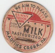MILK BOTTLE CAP. SUNNY BROOK FARM. MARTINS CREEK, PA. DAIRY