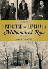 Misfortune on Cleveland?s Millionaires' Row [OH] [The History Press]