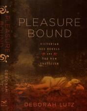 HISTORY PLEASURE BOUND VICTORIAN SEX REBELS DEBORAH LUTZ H/C D/J 2011