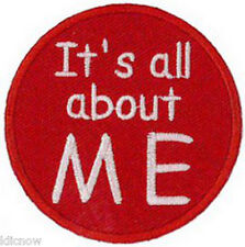 """Its All About ME Embroidered Patch 6cm Dia (2 1/2"""" Dia)"""