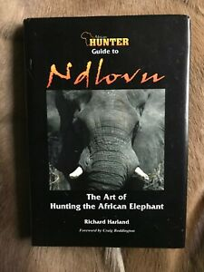 African Hunter Guide to Ndlovu The Art of Hunting the African Elephant Hardcover