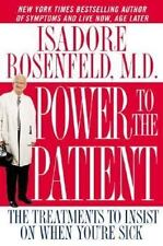 Power to the Patient: The Treatments to Insist on When You're Sick by M. D. Isad