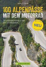 100 Alpenpässe mit dem Motorrad ~ Heinz E. Studt ~  9783734313257