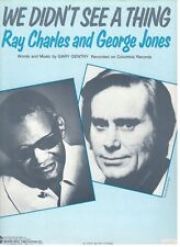 "RAY CHARLES/GEORGE JONES ""WE DIDN'T SEE A THING"" SHEET MUSIC-1984-RARE-BRAND NEW"