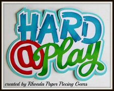 HARD AT PLAY BOY title paper piecing for Premade Scrapbook Pages by Rhonda