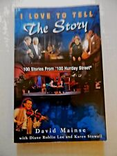I Love To Tell The Story: 100 Stories From 100 Huntley Street by David Mainse
