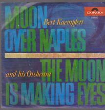 Bert Kaempfert Moon Over Naples / The Moon Is Making 60`s Polydor 59 033