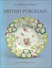 A Collector's History of British Porcelain by John Cushion; Margaret Cushion
