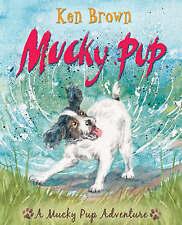 Brown, Ken, Mucky Pup (Mucky Pup Adventures), Very Good Book