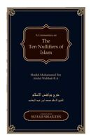 Nawaqid Al Islam The Ten Nullifiers Of Islam By Shaikh Muhammad Ibn Al Wahhab RA