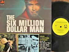 THE SIX MILLION DOLLAR MAN LP Hear 4 Exciting Stories! (Power Records No. 8166)