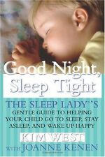 Good Night Sleep Tight: The Sleep Ladys Gentle Guide to Helping Your Child Go t