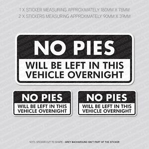 3 x No Pies Left In Vehicle Vinyl Stickers Decals Window Car Van - SKU5839