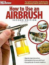 FineScale Modeler: How to Use an Airbrush by Robert Downie (2008, Paperback)