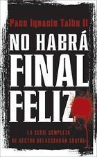 No habrá final feliz: La serie completa de Héctor Belascoarán Shayne (Spanish