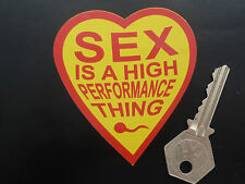 SEX IS A HIGH PERFORMANCE THING Car & Bike Sticker Funny Joke Humorous Race