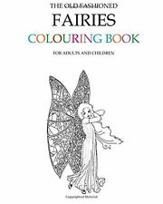 The Old Fashioned Fairies Adult Colouring Book By Hugh Morrison 9781516804603