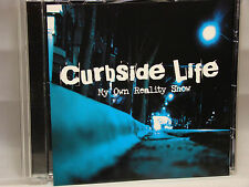 Curbside Life My Own Reality Show By Lenny Burnett And Mojo CD