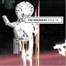 Title TK by The Breeders (CD, May-2002, Elektra (Label))