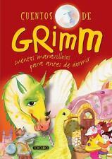 Cuentos de Grimm (Cuentos maravillosos para antes de dormir) (Spanish Edition)