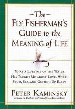 The Fly Fisherman's Guide to the Meaning of Life: What a Lifetime on the Water H
