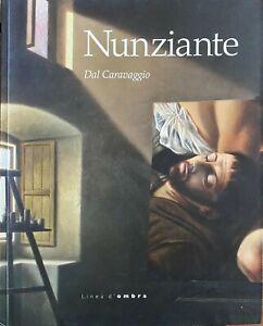 Antonio Nunziante libro catalogo dal Caravaggio a cura di Mauro Goldin 2010