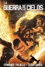 La Guerra de Los Cielos: La Guerra de Los Cielos. Volumen 2 by Cesar García...