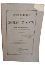Notice Historique sur le Château de Nantes, par M. Charles Bougouin fils - 1865