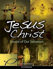 Jesus Christ : Framework Course III: Source of Our Salvation by Michael Pennock