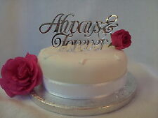 WEDDING/ANNIVERSARY CAKE TOPPER,Acrylic Mirror ,always & forever,gorgeous!
