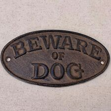 """Beware of Dog"" Sign Oval Plaque made of cast iron metal Brown patina finish 7"""