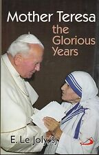 CATHOLIC BOOK  MOTHER TERESA THE GLORIOUS YEARS  BY E. LE JOLY, SJ