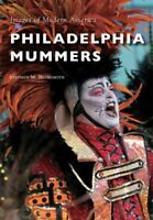 Philadelphia Mummers, Paperback by Highsmith, Stephen M., Brand New, Free shi...