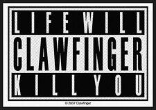 Clawfinger-patch écusson-Life will kill you! nouveau!