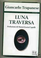 Giancarlo Trapanese # LUNA TRAVERSA # Hacca 2005 1A ED.