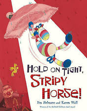 Good, Hold on Tight, Stripy Horse!, Helmore, Jim, Book