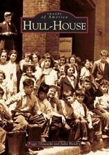 Hull-House (IL) (Images of America), Hendry, Julia, Glowacki, Peggy, Good Books