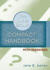 Little, Brown Compact Handbook with Exercises, 6th Edition Aaron, Jane E. Spira