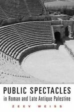 NEW Public Spectacles in Roman and Late Antique Palestine (Revealing Antiquity)