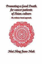 Promoting a Good Death for Cancer Patients of Asian Culture : An...