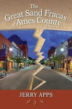 The Great Sand Fracas of Ames County: A Novel (Terrace Books) by Apps, Jerry