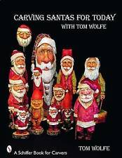 Carving Santas for Today: With Tom Wolfe by Tom Wolfe (Paperback, 2008)